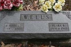 John E. Wells 1887-1950, Flora B. Wells 1891-1983